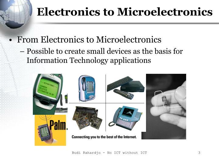 Electronics to microelectronics