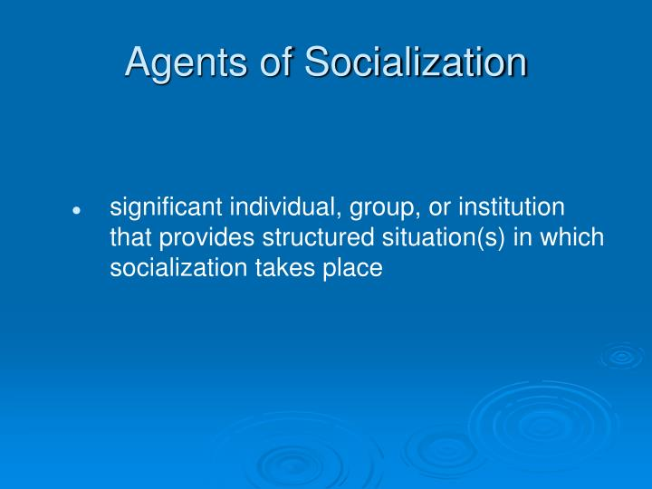6 agents of socialization