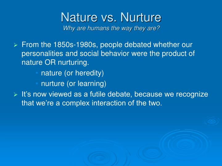 Nature vs nurture why are humans the way they are