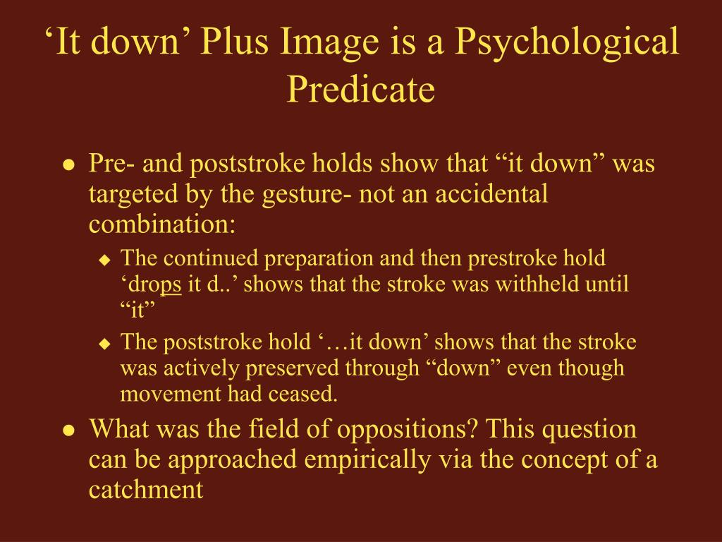'It down' Plus Image is a Psychological Predicate