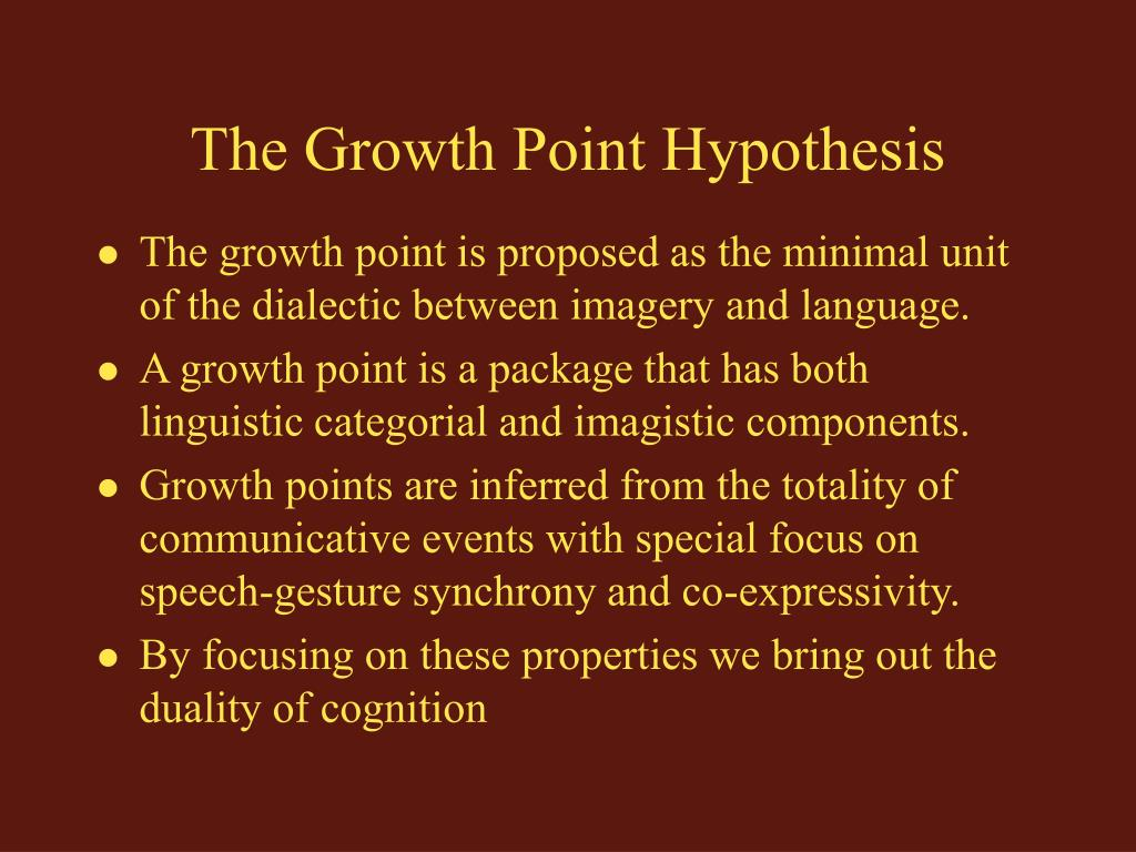The Growth Point Hypothesis