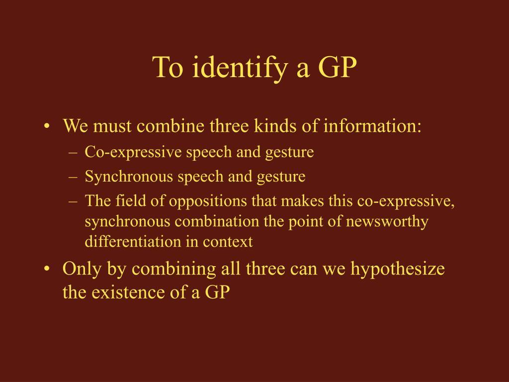 To identify a GP