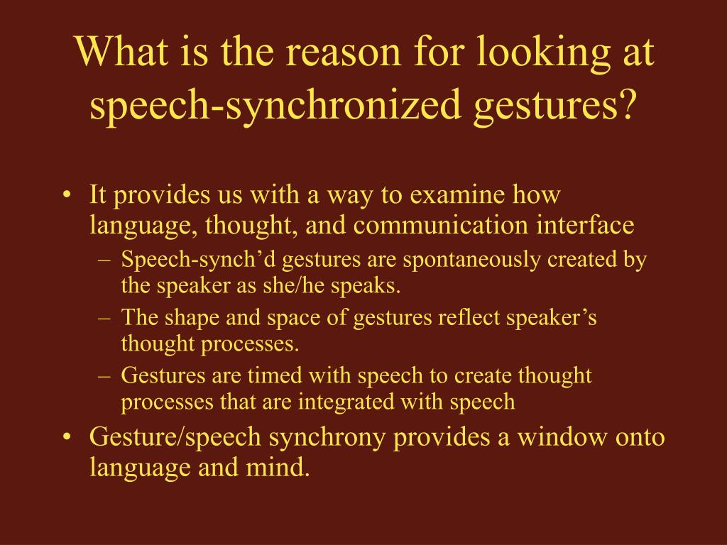 What is the reason for looking at speech-synchronized gestures?