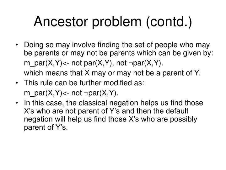 Ancestor problem contd3