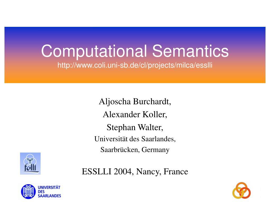 computational semantics http www coli uni sb de cl projects milca esslli l.