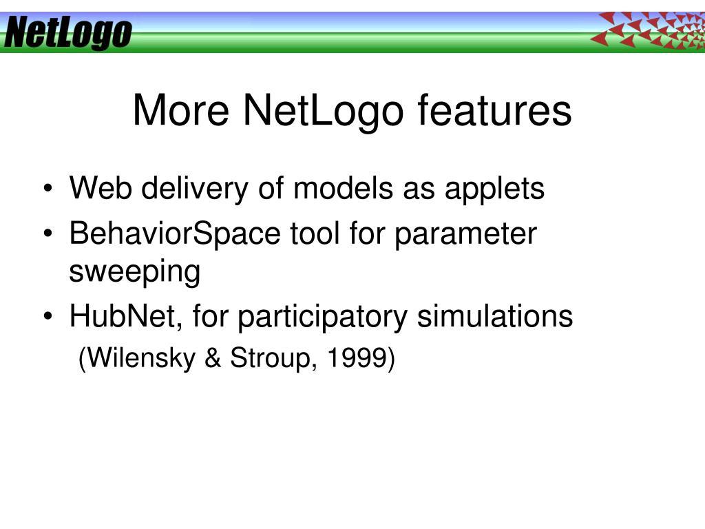 More NetLogo features