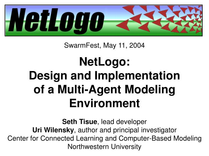 Netlogo design and implementation of a multi agent modeling environment