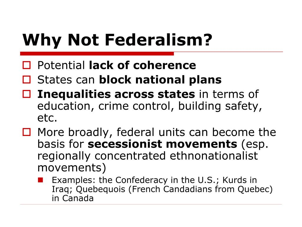 Why Not Federalism?