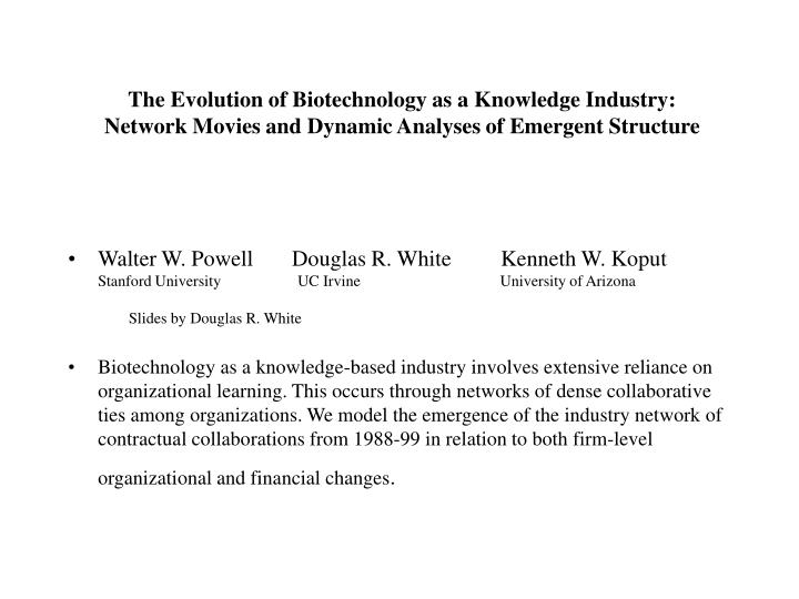 The Evolution of Biotechnology as a Knowledge Industry:
