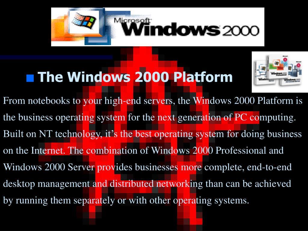 The Windows 2000 Platform