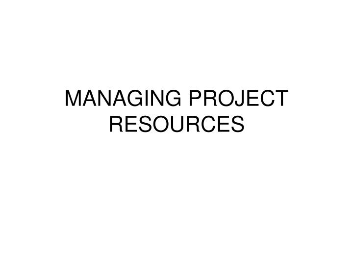 managing project resources n.