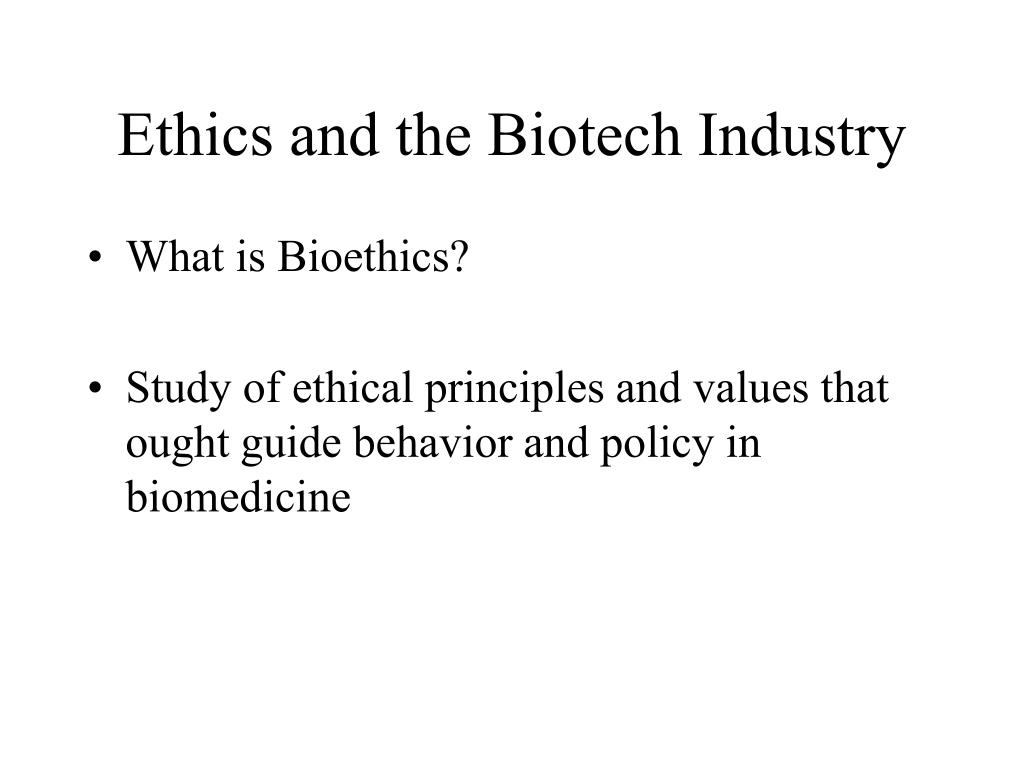 ethics and the biotech industry l.