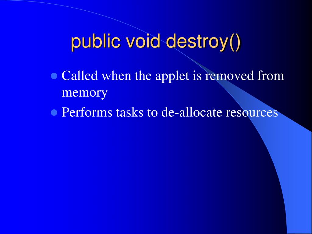 public void destroy()