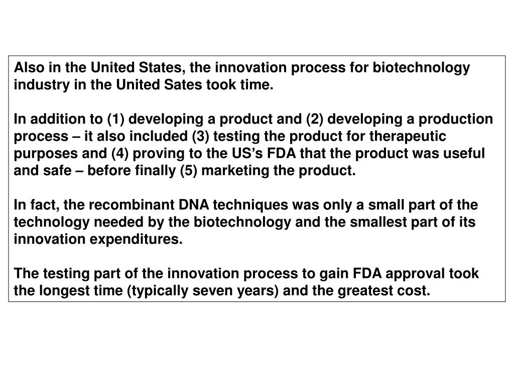 Also in the United States, the innovation process for biotechnology industry in the United Sates took time.
