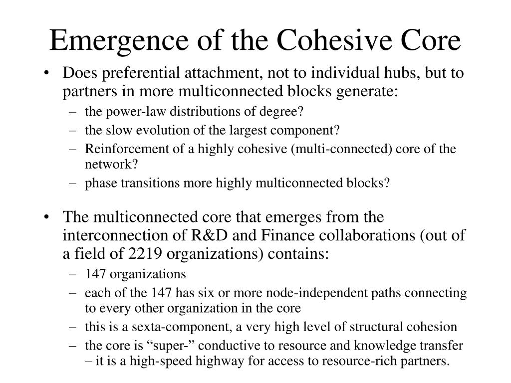 Emergence of the Cohesive Core