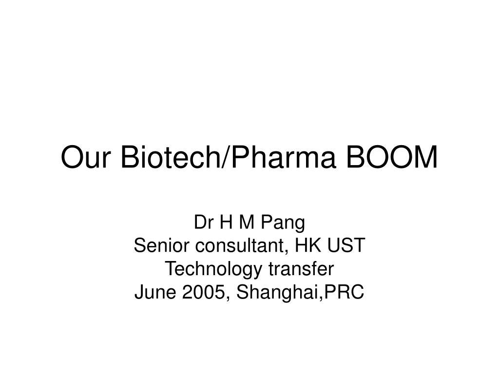 our biotech pharma boom l.