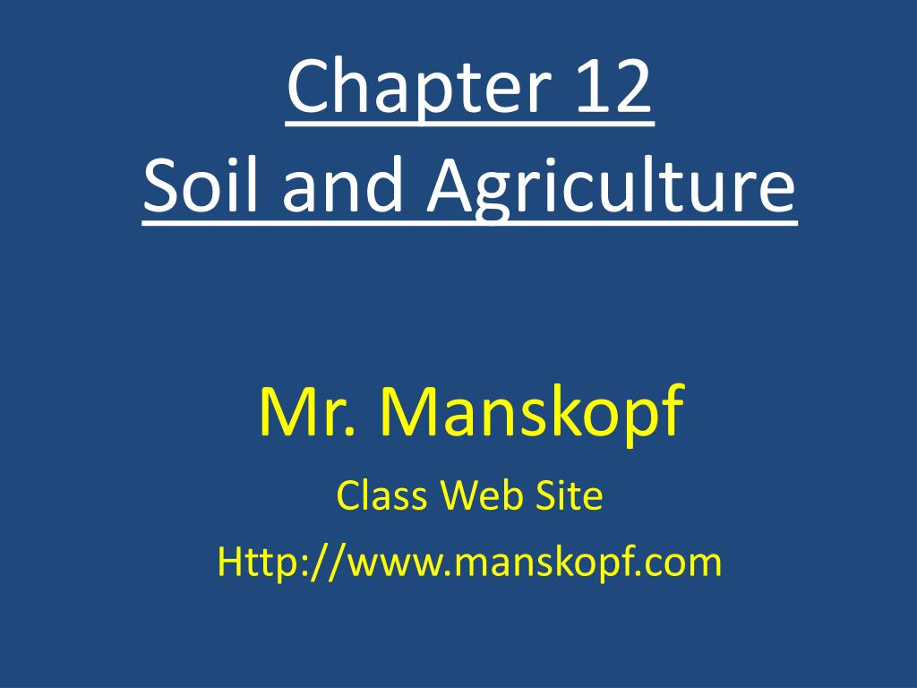chapter 12 soil and agriculture l.