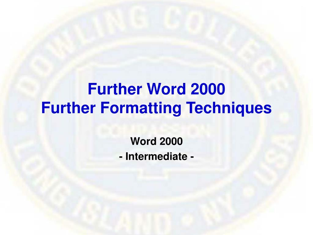 further word 2000 further formatting techniques l.