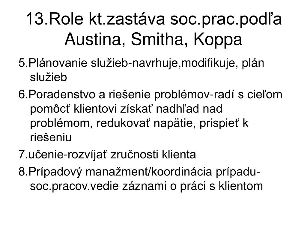 13.Role kt.zastáva soc.prac.podľa Austina, Smitha, Koppa
