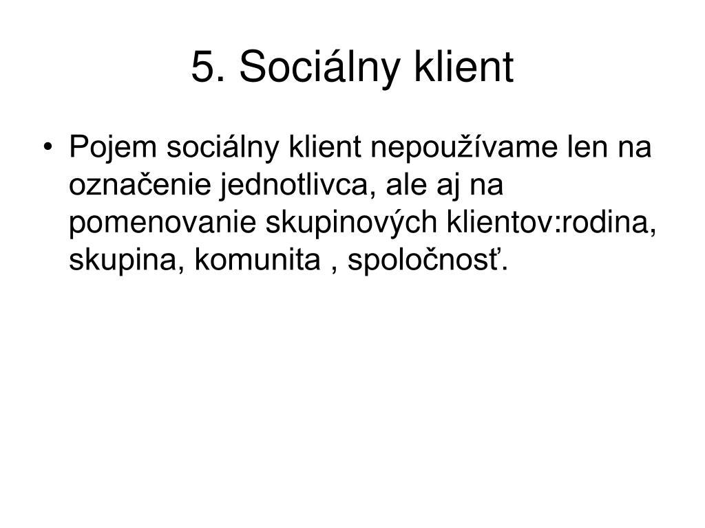 5. Sociálny klient