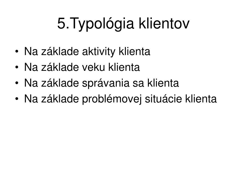 5.Typológia klientov
