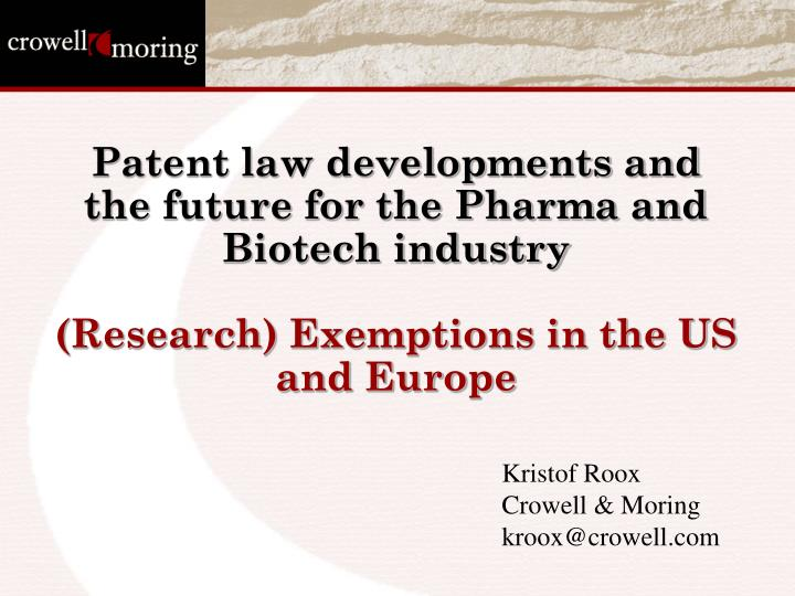 Patent law developments and the future for the Pharma and Biotech industry