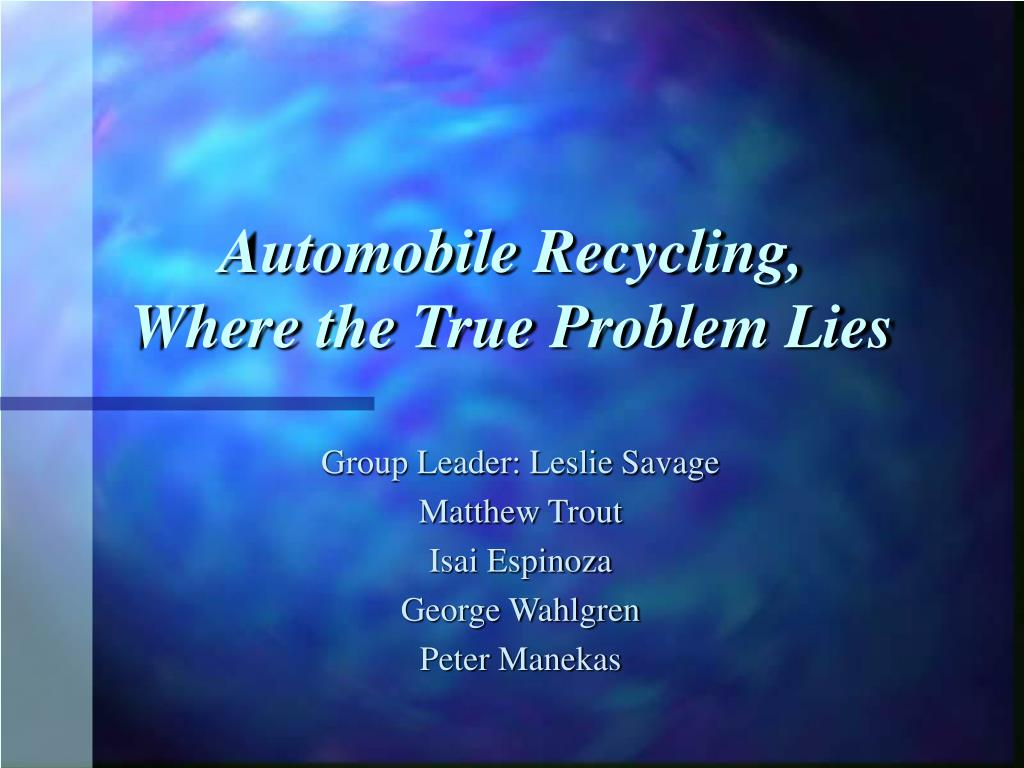 automobile recycling where the true problem lies