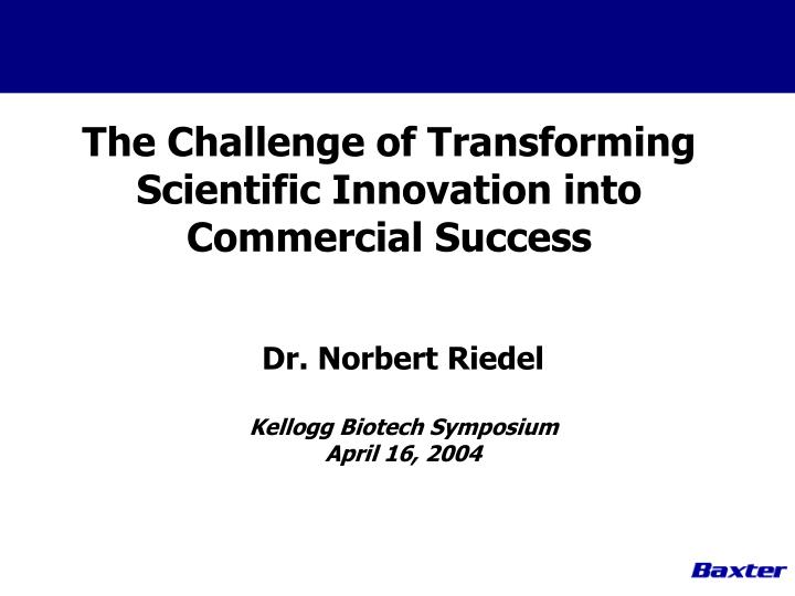 The Challenge of Transforming Scientific Innovation into Commercial Success