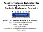 adaptive tools and technology for teaching visually impaired students algebra and geometry