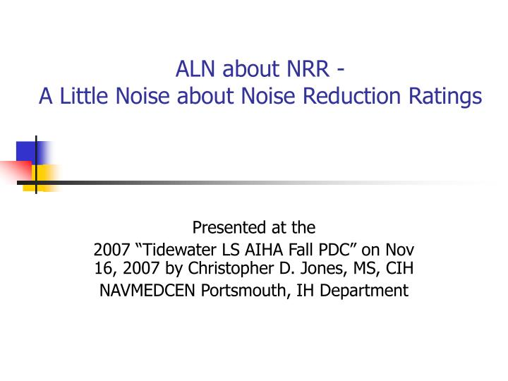aln about nrr a little noise about noise reduction ratings n.