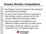 closely monitor competitors
