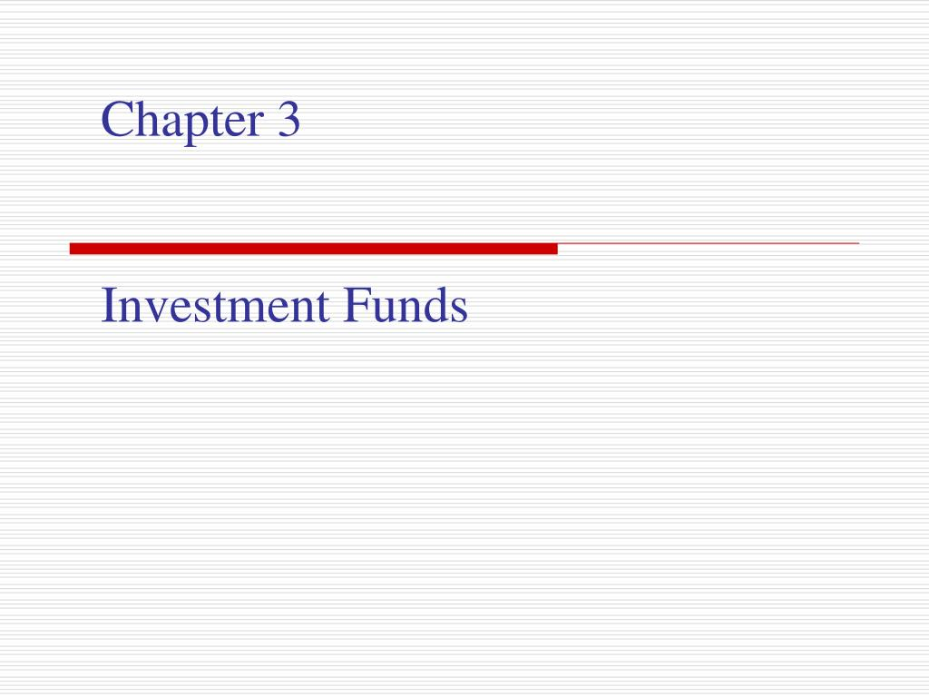 chapter 3 investment funds l.