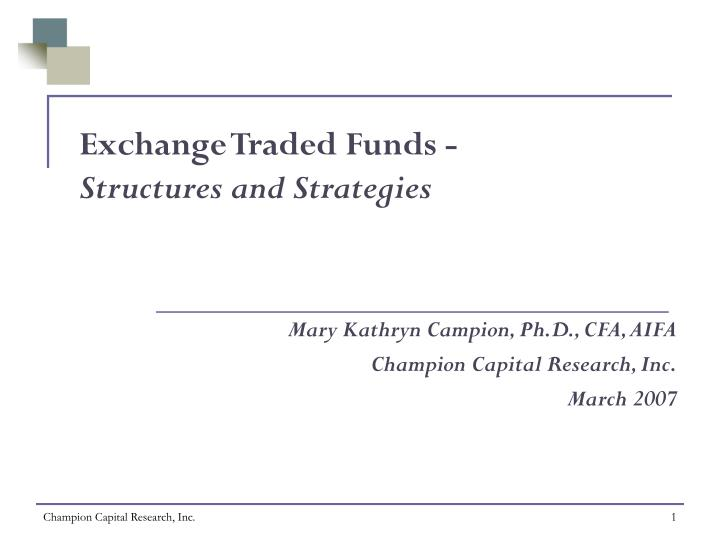 Exchange traded funds structures and strategies