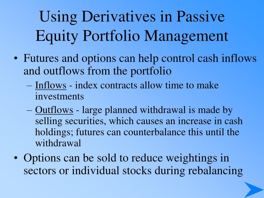 Using Derivatives in Passive