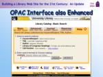 opac interface also enhanced