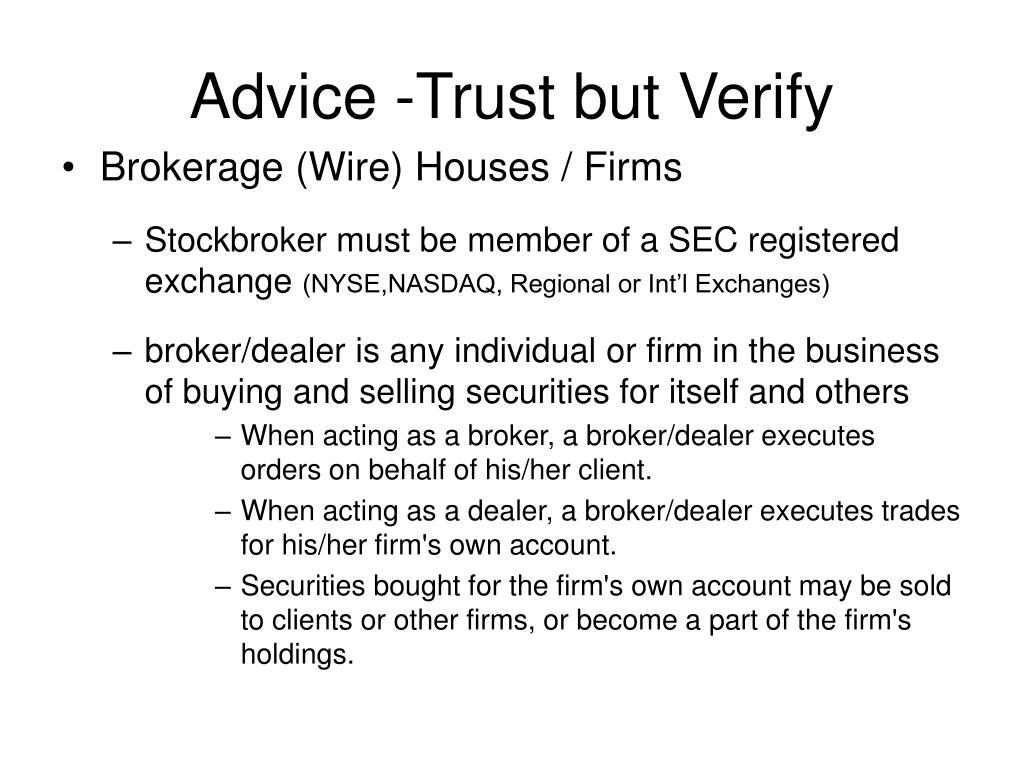 Advice -Trust but Verify