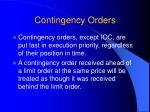 contingency orders