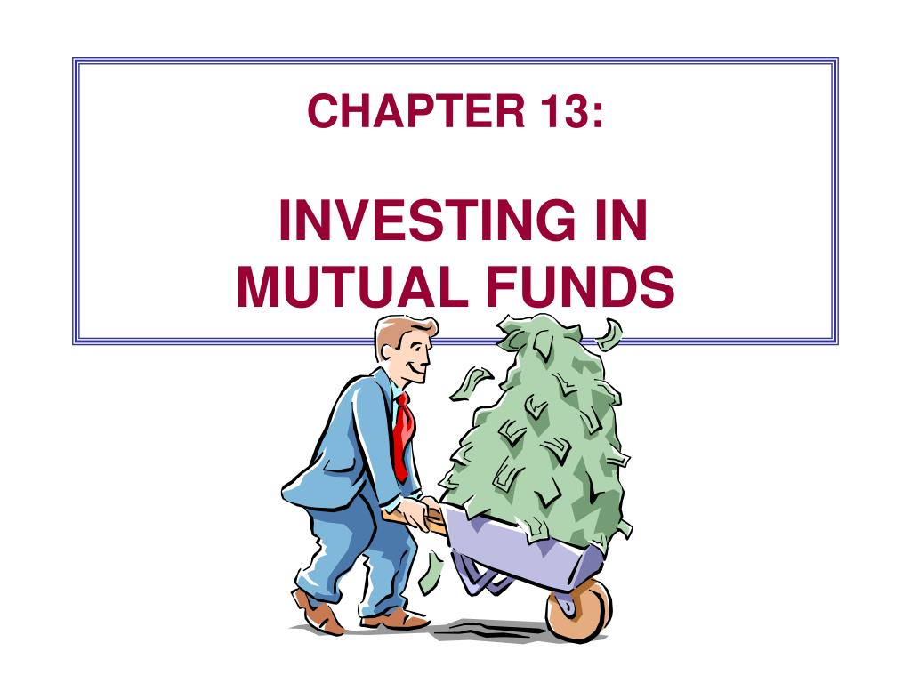 chapter 13 investing in mutual funds l.