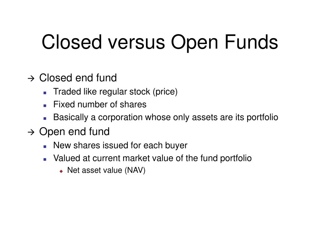 Closed versus Open Funds