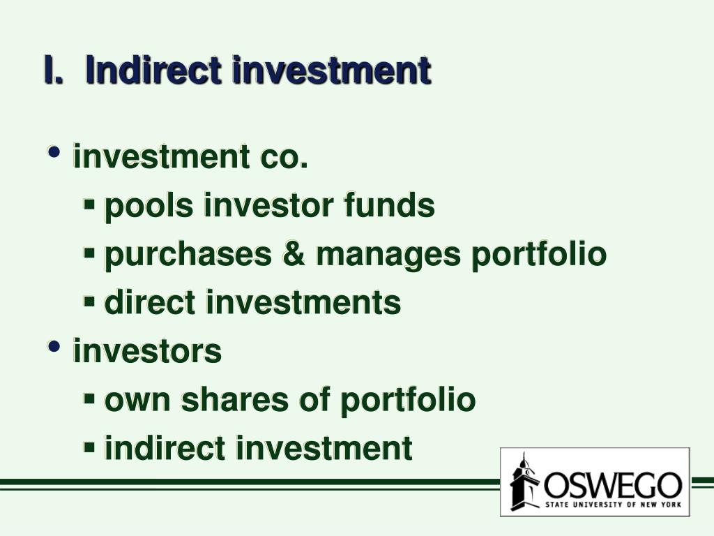 I.  Indirect investment