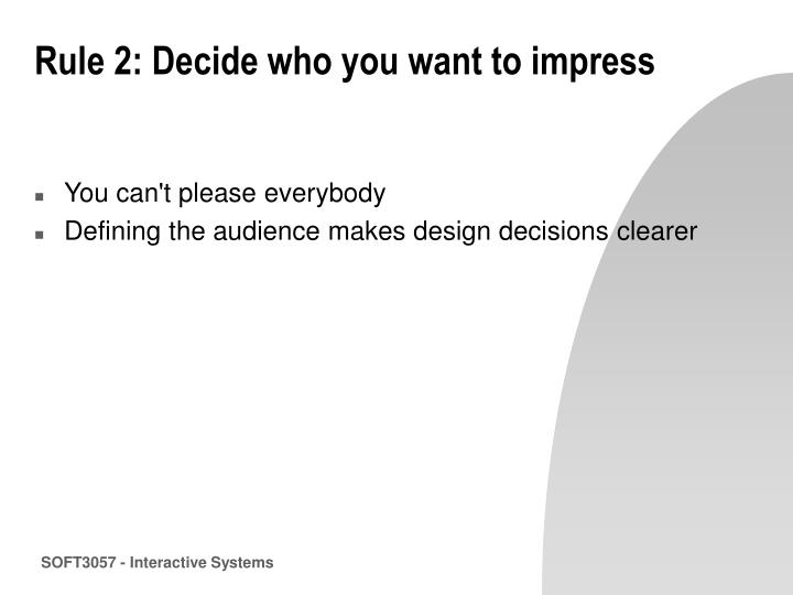 Rule 2: Decide who you want to impress