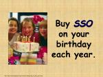 buy sso on your birthday each year