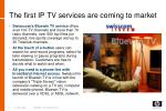 the first ip tv services are coming to market