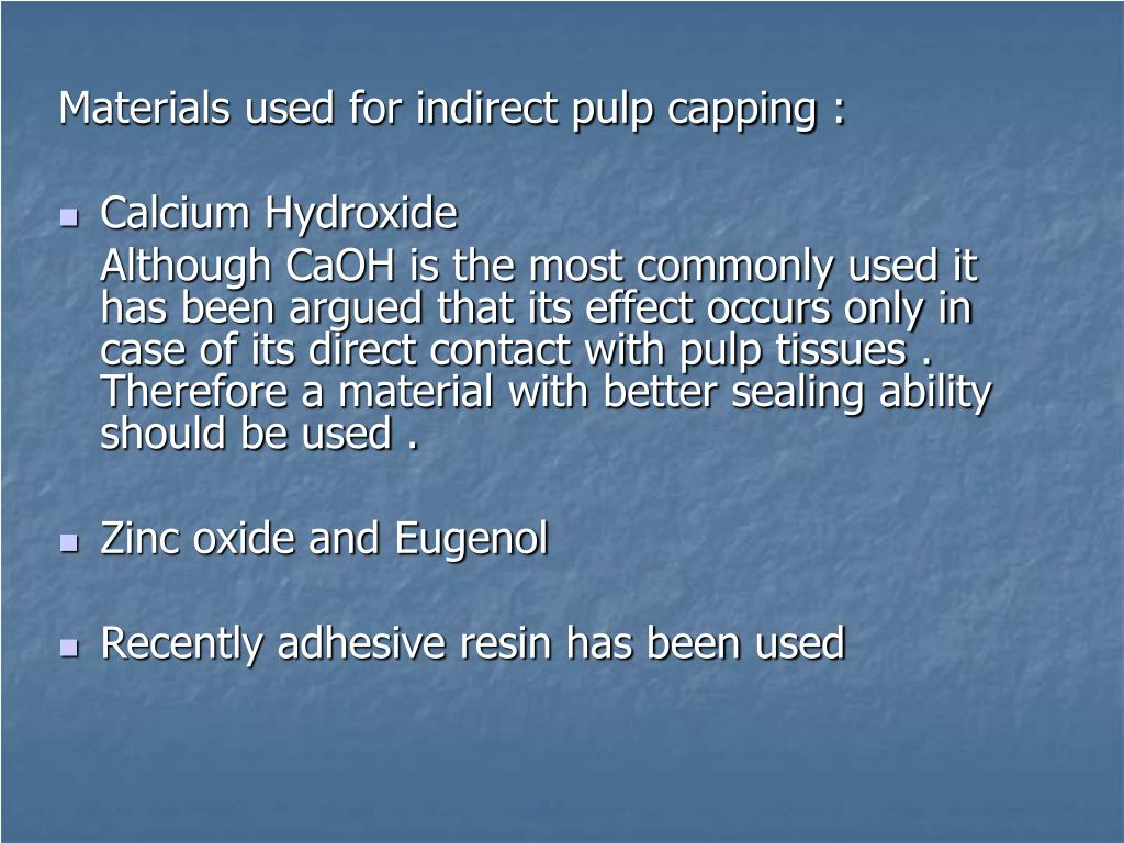Materials used for indirect pulp capping :
