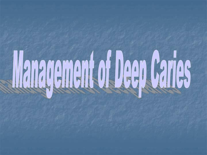 Management of Deep Caries