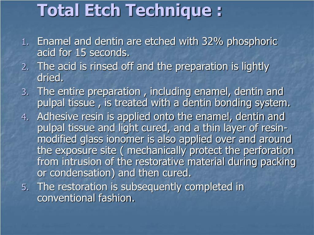 Total Etch Technique :