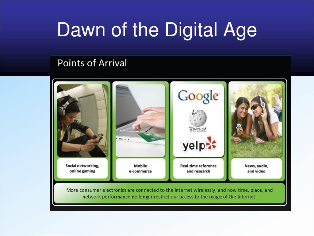 Dawn of the Digital Age