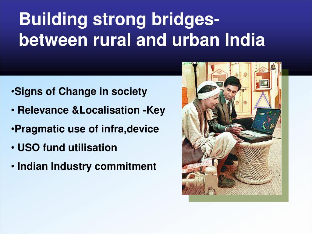 Building strong bridges- between rural and urban India
