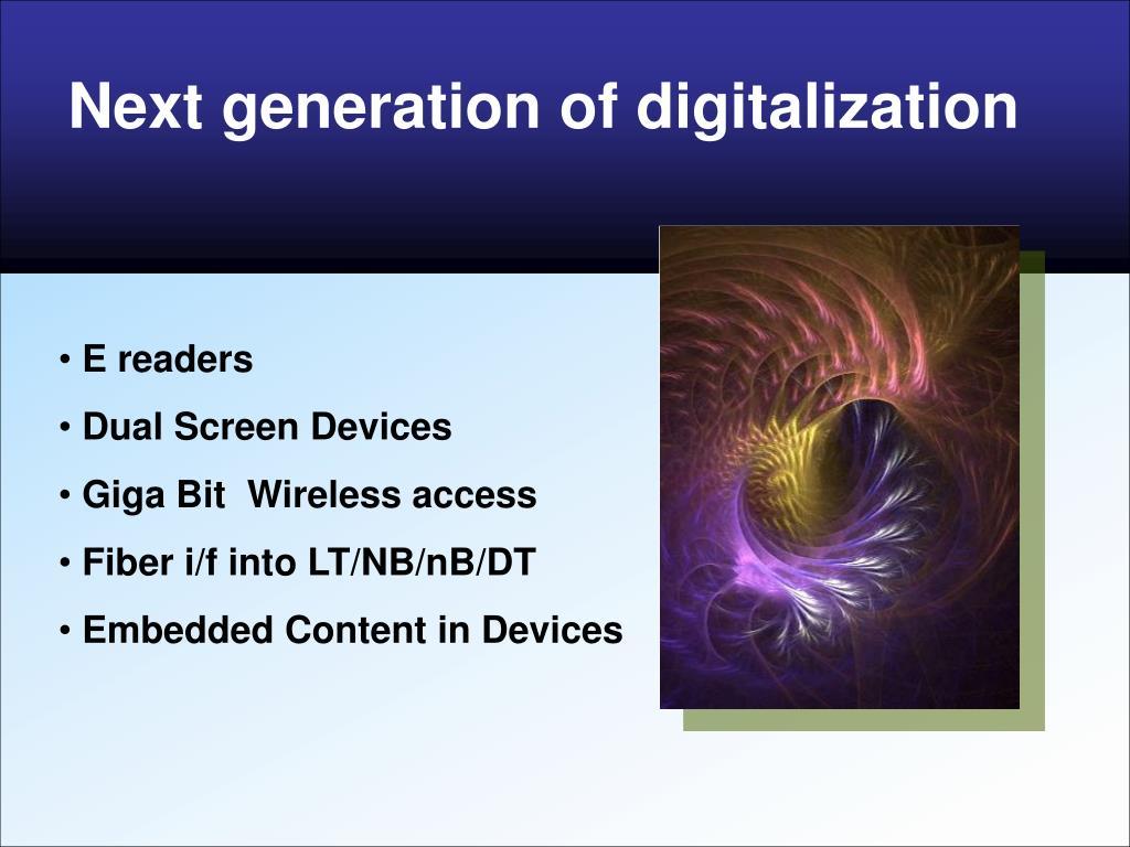 Next generation of digitalization