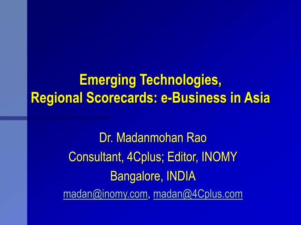 emerging technologies regional scorecards e business in asia l.